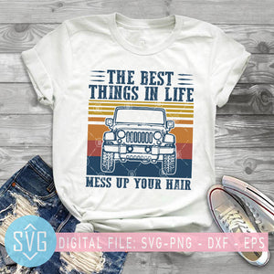 The Best Things In Life Mess Up Your Hair Jeep SVG, Vintage Jeep SVG, Jeep Dad SVG
