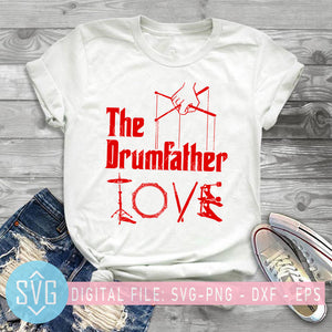 The Drum Father Love SVG, Father's Day SVG, Dad Drum Player SVG, Daddy SVG