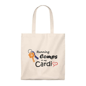 """Running Comps is My Cardio"" Tote Bag"