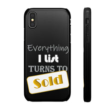 Load image into Gallery viewer, Everything I List Turns to Sold Phone Case Black