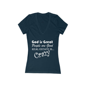 """God is Great, People are Good, Real Estate is Crazy"" Women's V-Neck Tee"