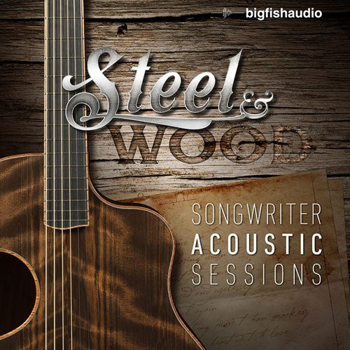 Big Fish Audio Steel & Wood: Songwriter Acoustic Sessions