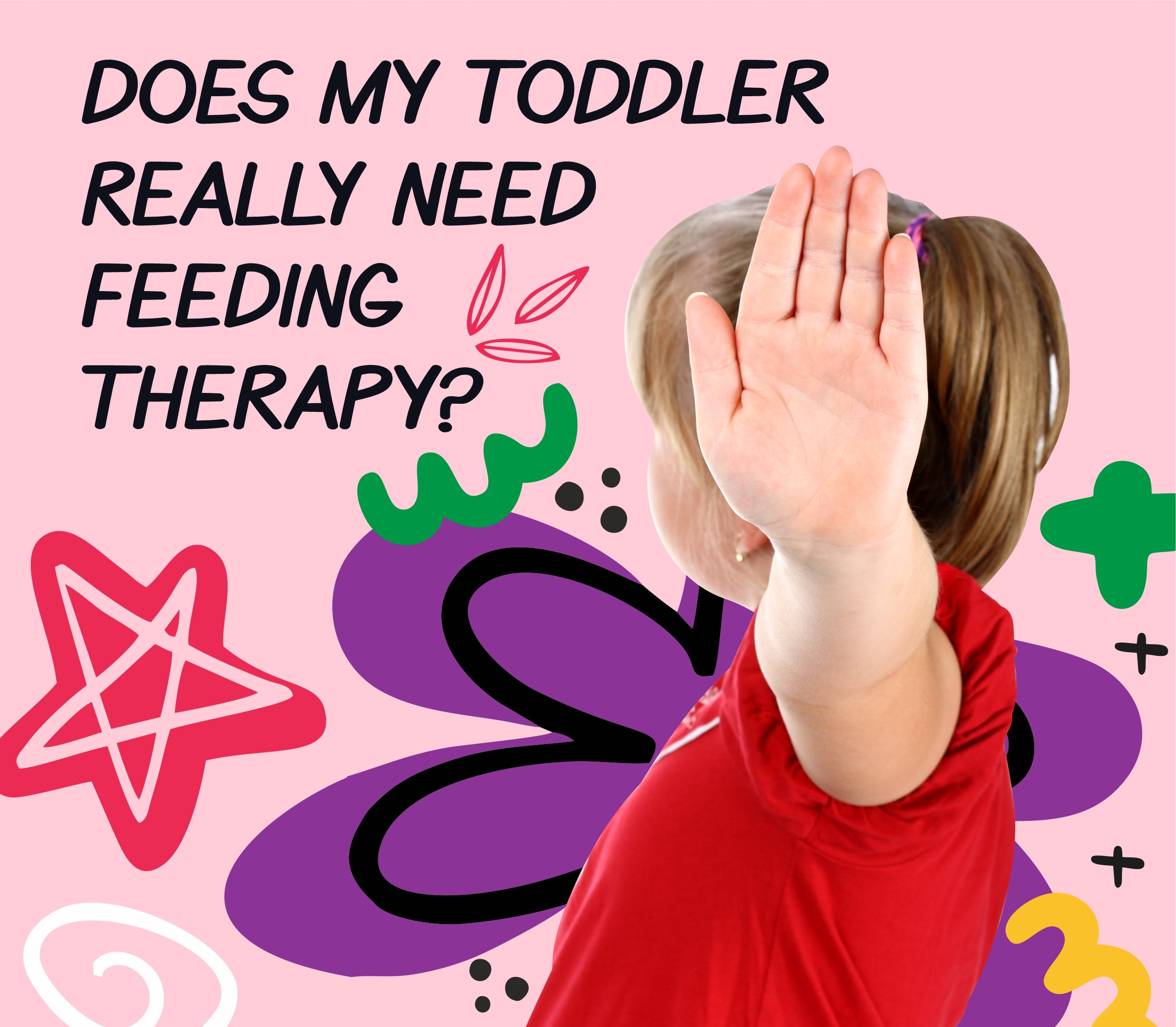 Does my toddler really need feeding therapy?