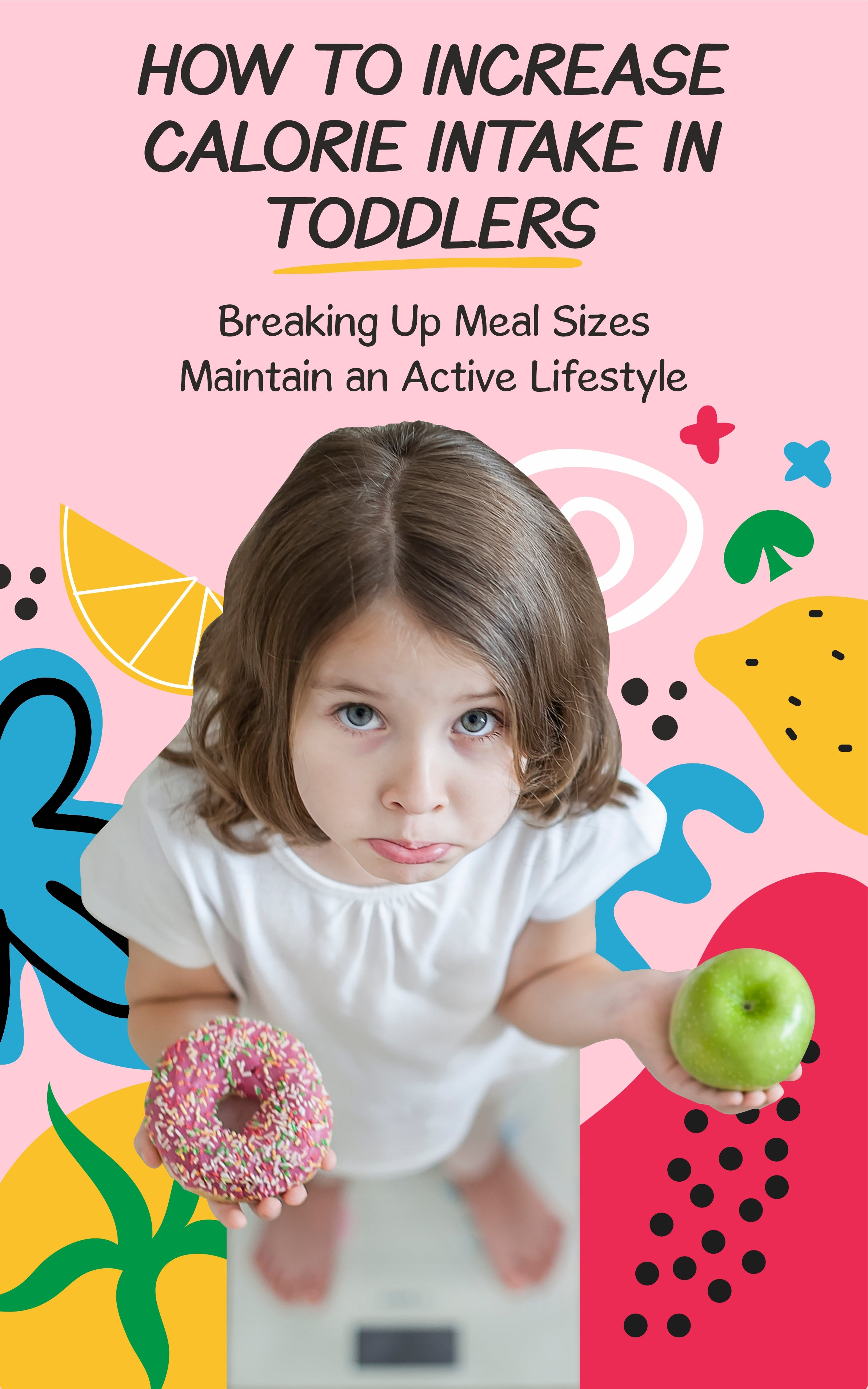 How to Increase Calorie Intake in Toddlers
