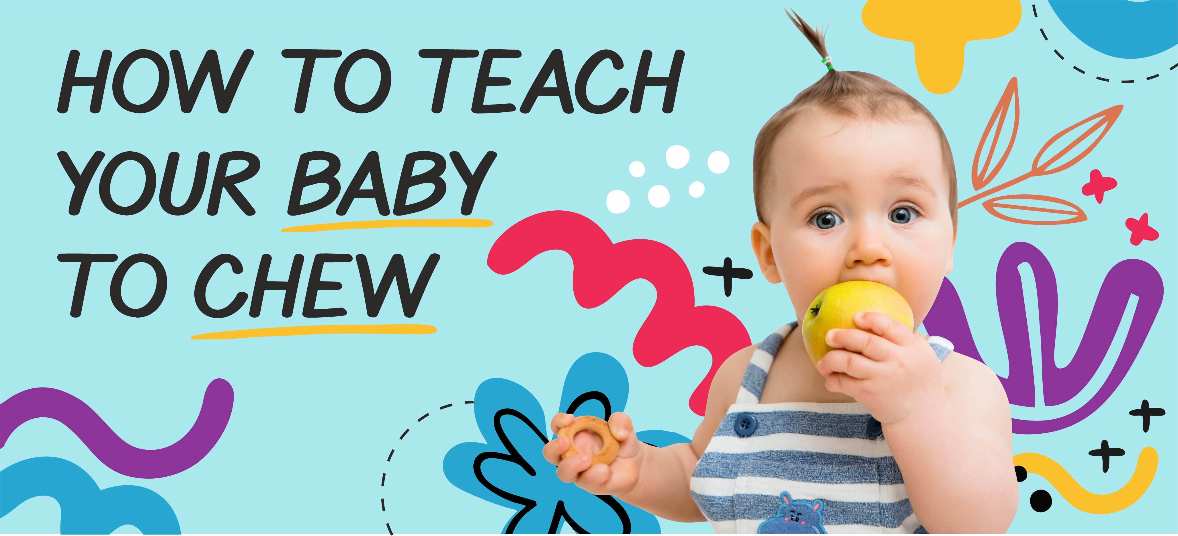 How to Teach Your Baby to Chew