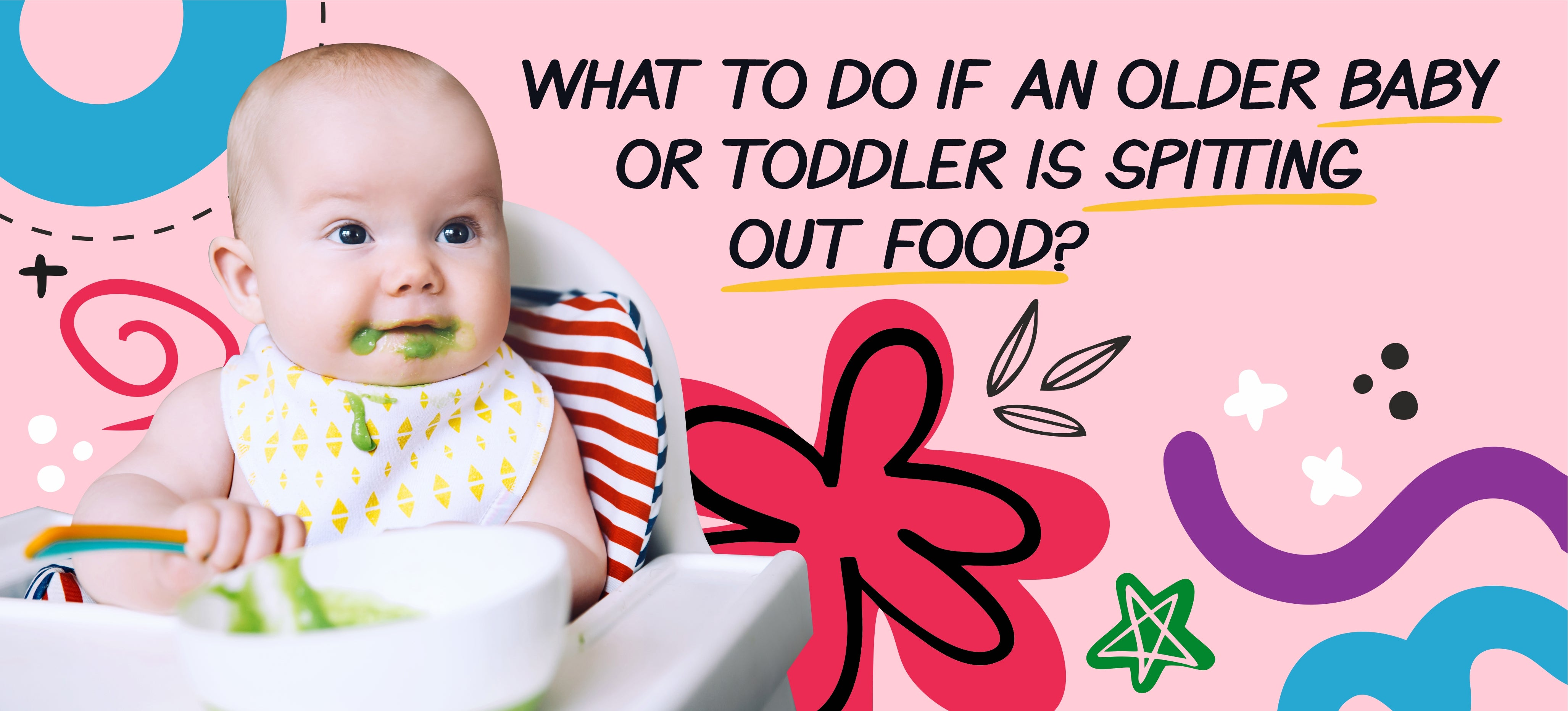 What to do if an older baby or toddler is spitting out food?