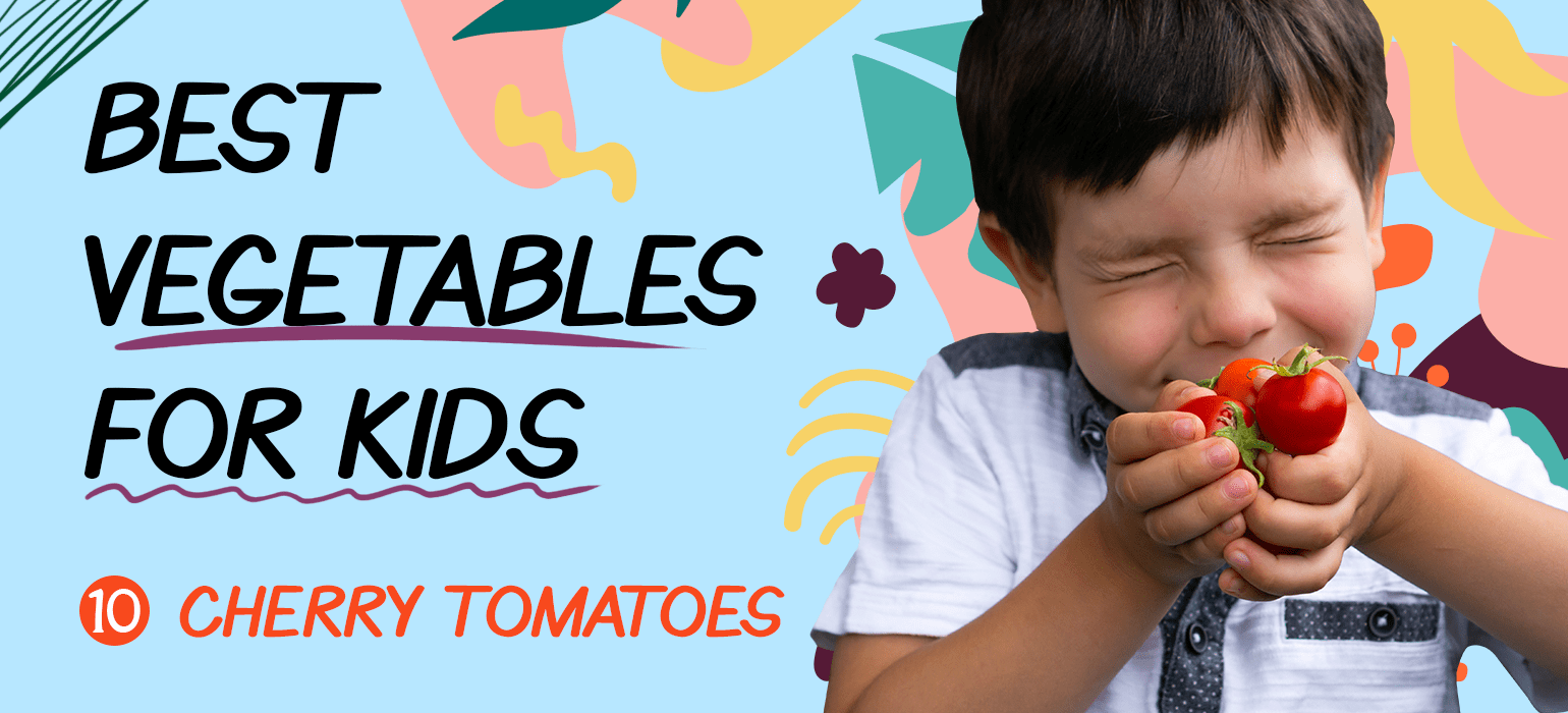 Best Vegetables for Kids - Cherry Tomatoes