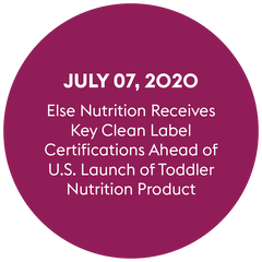 Else Nutrition Receives Key Clean Label Certifications Ahead of U.S. Launch of Toddler Nutrition Product