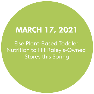 Else Plant-Based Toddler Nutrition to Hit Raley's-Owned Stores this Spring