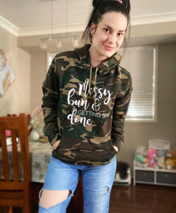 Messy Bun Getting Sh*t Done - Camo Hoodie