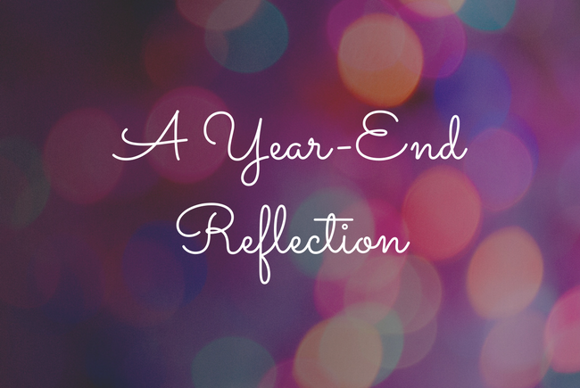 A Year End Reflection
