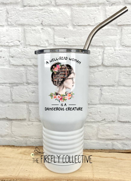 A Well Read Woman is a Dangerous Creature 20 oz Stainless Steel Core Insulated Tumbler