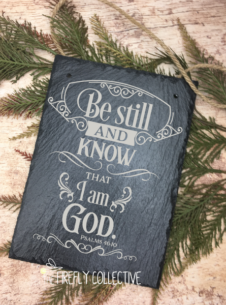 Be Still and Know that I am God Laser Engraved Hanging Slate Sign Bible Verse