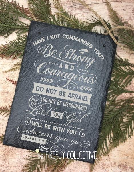 Be Strong and Courageous Do Not Be Afraid Laser Engraved Hanging Slate Sign Bible Verse