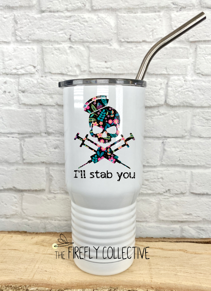 I'll Stab You Nurse Skull and Needles Cross Bones 20 oz Stainless Steel Core Insulated Tumbler