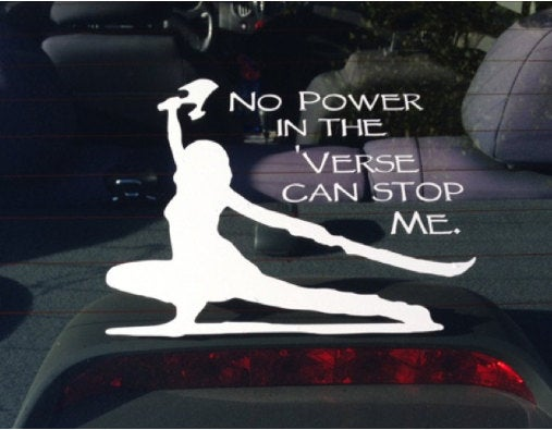 No Power in the 'Verse Can Stop Me (Larger Version) Firefly/ Serenity Quote Decal /Sticker