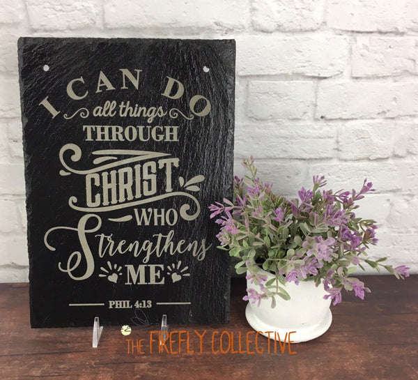 I Can Do All Things Through Christ Who Strengthens Me - Philippians 4:13 Laser Engraved Sign - Bible Verse, Scripture, Slate, Hanging