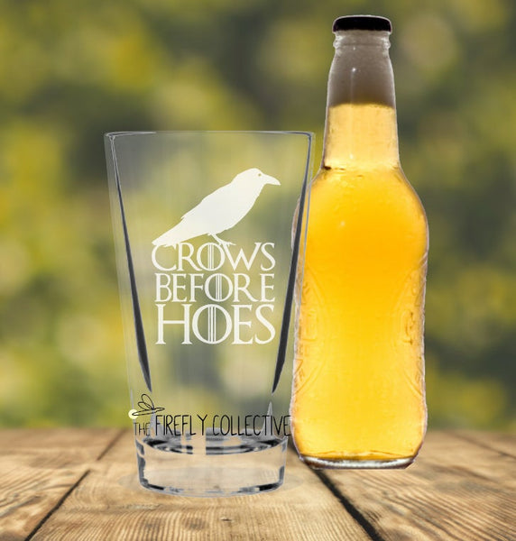 Crows Before Hoes GOT Inspired Laser Etched onto 16 oz Pint Pub Glass  -  Game of Thrones, Night's Watch, Night, Dad Gift, Father's Day