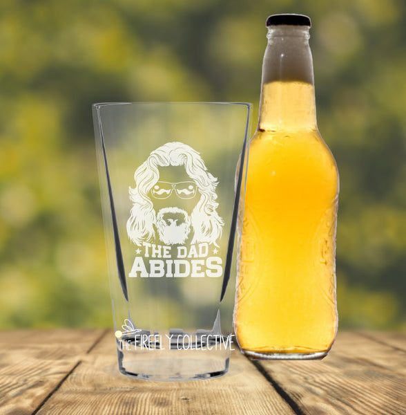 The Dad Abides Big Lebowski Inspired Laser Etched onto 16 oz Pint Pub Glass  -  Dad Gift, Father's Day Gift, Cult Classic, Dude, Movie