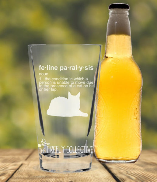 Feline Paralysis Laser Etched onto 16 oz Pint Pub Glass - Pet Dad, Cat Dad, Cat Mom, Pet Parent, Dad Gift, Mom Gift, Cat Lover, Pet Lover