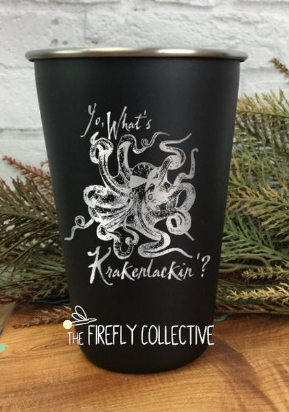 Yo, What's Krakenlackin' with Thug Kraken 16oz Laser Etched Stainless Steel Pint Tumblers -  Nautical, Sea Monster, Octopus, Crackalackin'