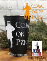 Monty Python Search for the Holy Grail 16oz Laser Etched Stainless Steel Pint Tumblers Knights Who Say Ni or Come On Ya Pansy (Black Knight)
