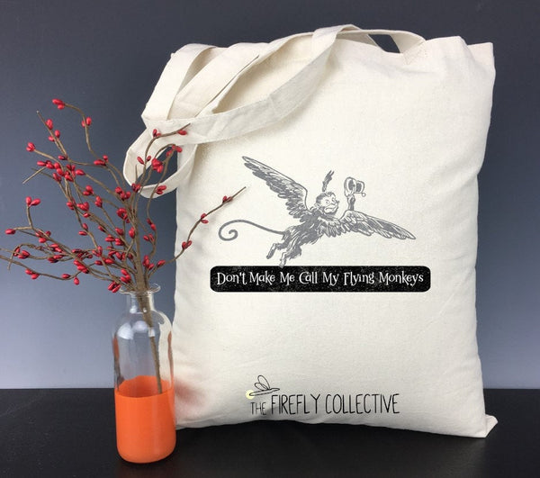 Don't Make Me Call My Flying Monkey - Wizard of Oz Inspired Light Weight Tote Bag - Wicked Witch, Classic Movies