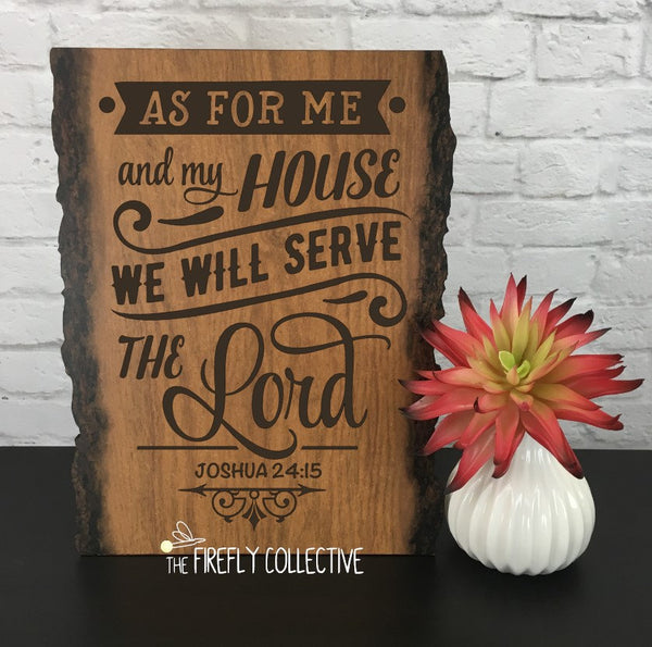 As for Me and My House We Will Serve the Lord Laser Engraved Sign -Hanging, Faux Wood, Natural Edge, Bible Verse, Word of God, Joshua 24:15