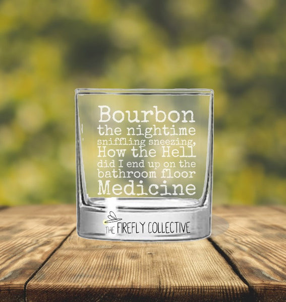 Bourbon - The Nighttime Sniffling Sneezing How the Hell Did I end up on the Floor Medicine Laser Engraved 10 oz Whiskey/ Rocks Glass