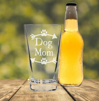 Dog Mom or Dog Dad w/ Paws and Arrows Laser Etched onto 16 oz Pint Pub Glass -  Pet Parent, Dad Gift, Mom Gift, Dog Lover, Christmas Gift
