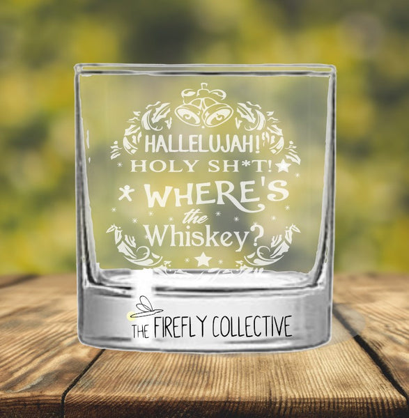 Hallelujah Holy Sh*t Where's the Tylenol, Bourbon, Whiskey, Tequila, Eggnog, Christmas Vacation Inspired Laser Engraved Whiskey Rocks Glass