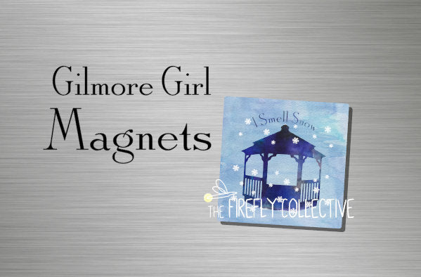 "I Smell Snow Gilmore Girls Inspired Magnet - 2.25"" square, Stars Hollow, Gazebo, Lorelei Gilmore"