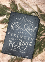 The Lord is my Strength and my Song Laser Engraved Hanging Slate Sign Bible Verse