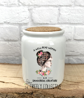 A Well Read Woman is a Dangerous Creature Ceramic Sublimated Treat Jar with Cork Lid