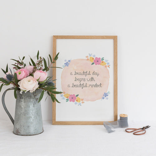 A Beautiful Day Begins With A Beautiful Mindset A4 Print
