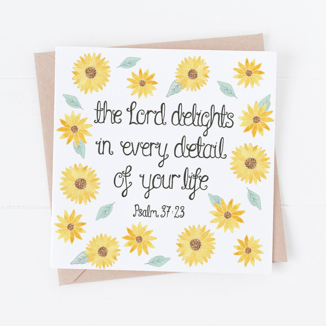 The Lord Delights In Every Detail Of Your Life Sunflower Card Psalm 37:23