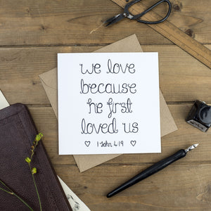 We love because he first loved us black and white blank greetings card