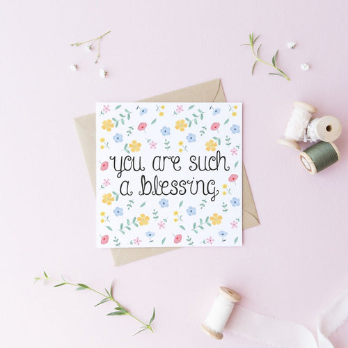 You are such a blessing floral greetings card