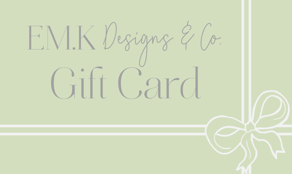 Gift Card - EM.K Designs & Co.
