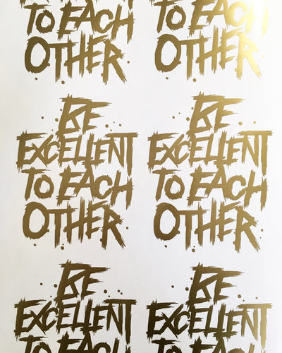 Be Excellent Decal Sticker