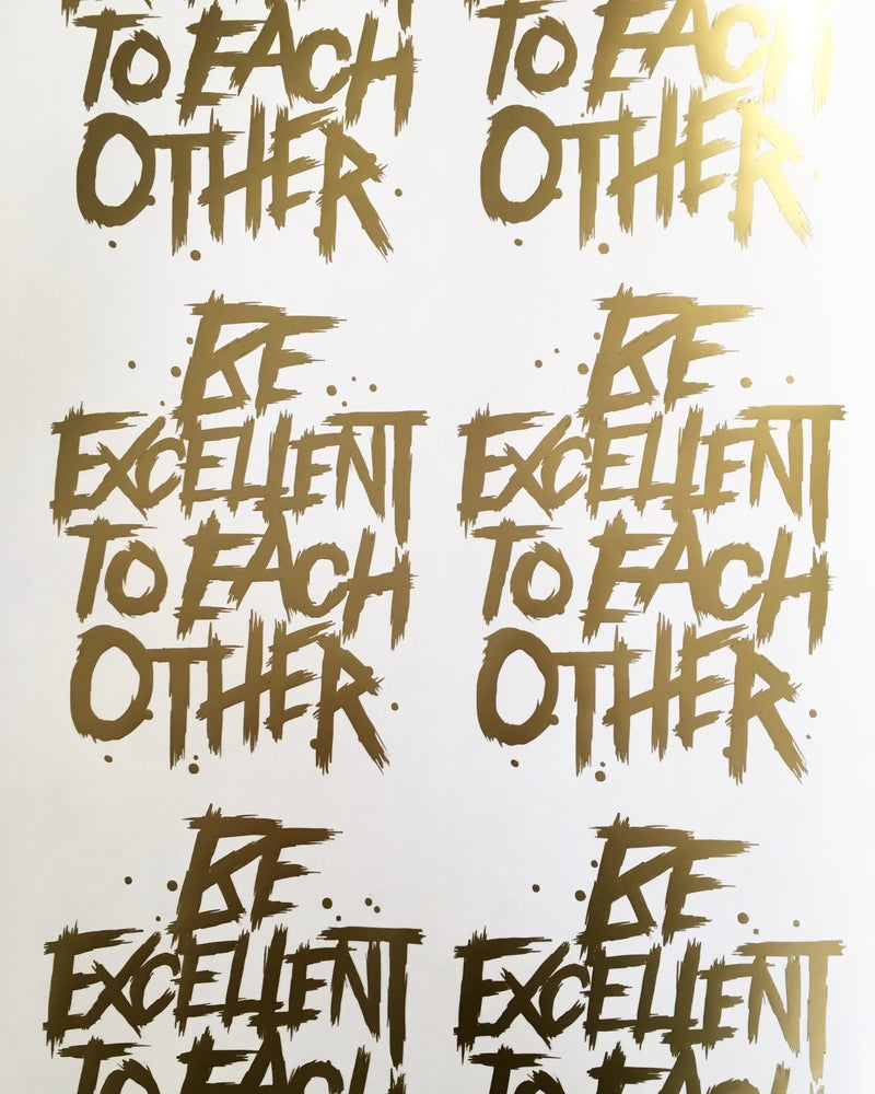 Be Excellent Decal 7 inch and 12 inch