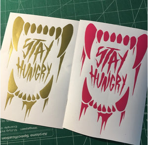Stay Hungry decal 7 inch