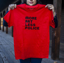 Load image into Gallery viewer, Maria Canta - More Art Less Police T Shirt