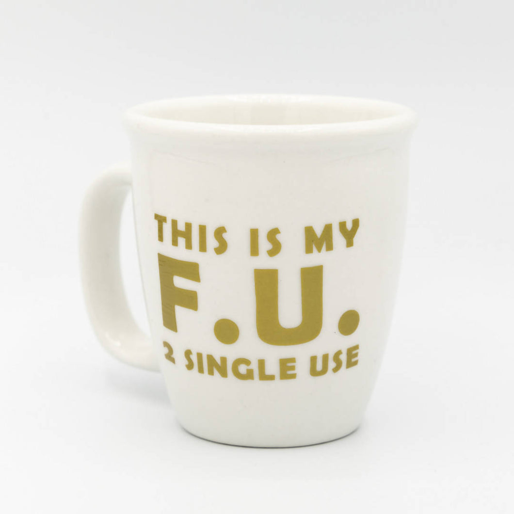 Shira Lane - F.U. 2 Single Use White Medium Lipped Mug