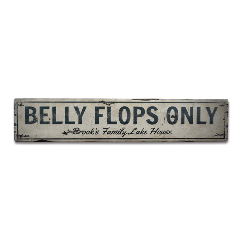 Belly Flops Only Vintage Wood Sign