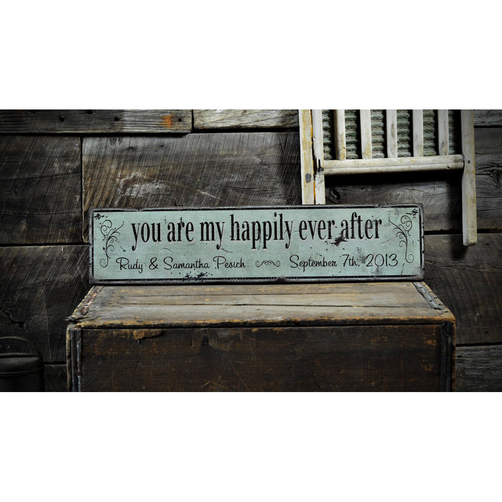 You Are My Happily Ever After Vintage Wood Sign