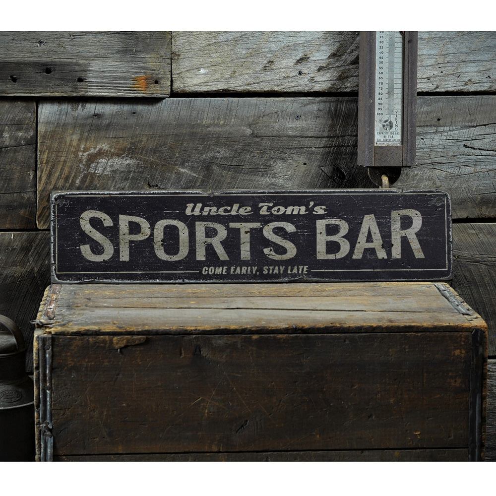 Come Early Stay Late Sports Bar Vintage Wood Sign
