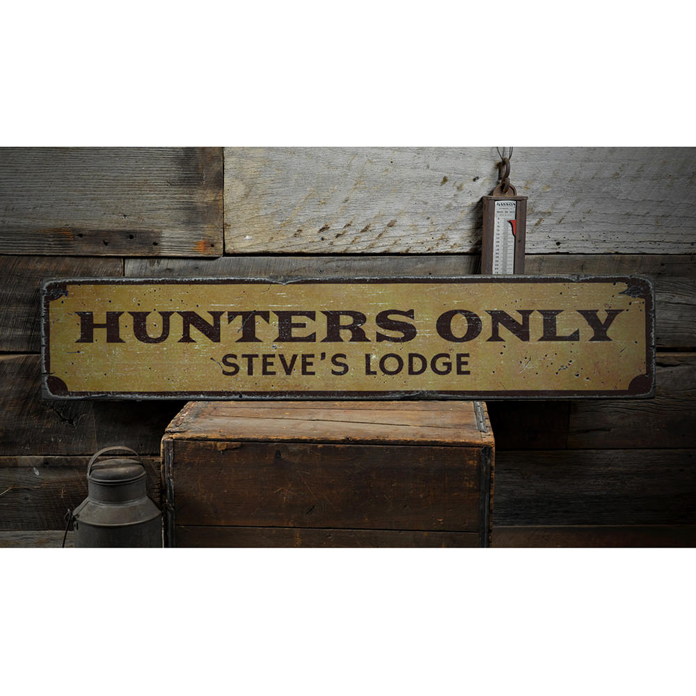 Hunters Only Vintage Wood Sign