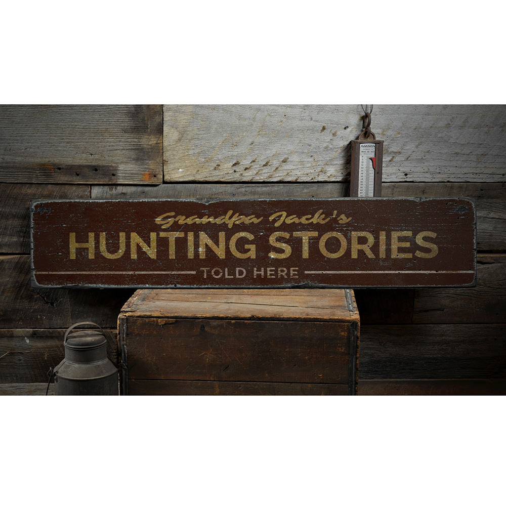 Hunting Stories Told Here Vintage Wood Sign