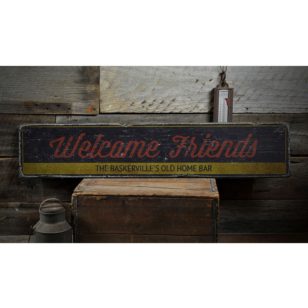 Welcome Friends Home Bar Vintage Wood Sign